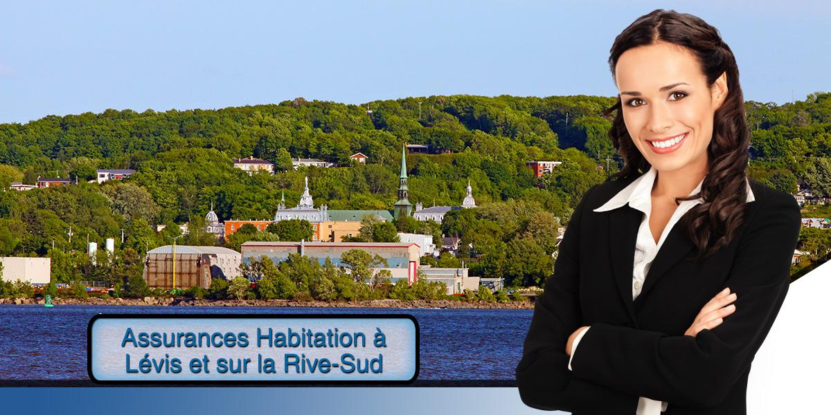 Sauvez de l'argent aujourd'hui en comparant les prix pour une assurance habitation à Lévis et sur la Rive-Sud de Québec.
