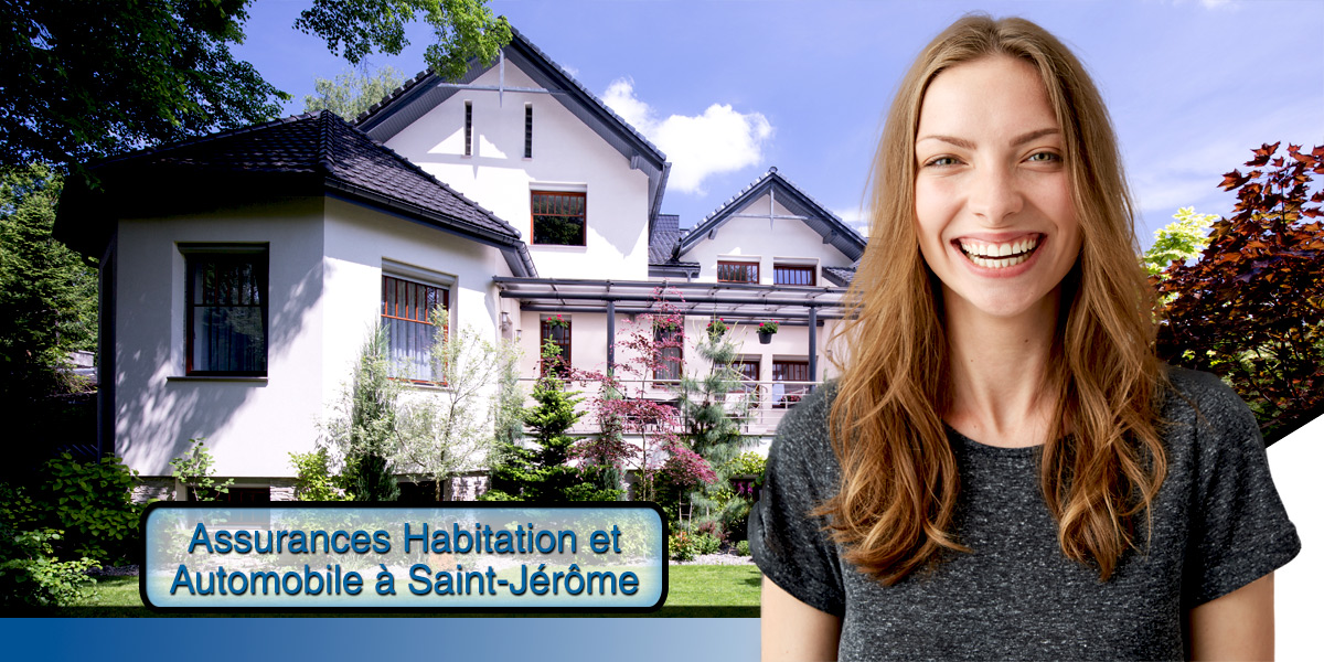 Magasinez votre assurance habitation et automobile à Saint-Jérôme pour obtenir les meilleurs prix.)
